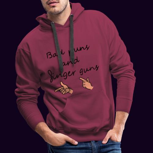 Bad puns and finger guns - Sweat-shirt à capuche Premium pour hommes
