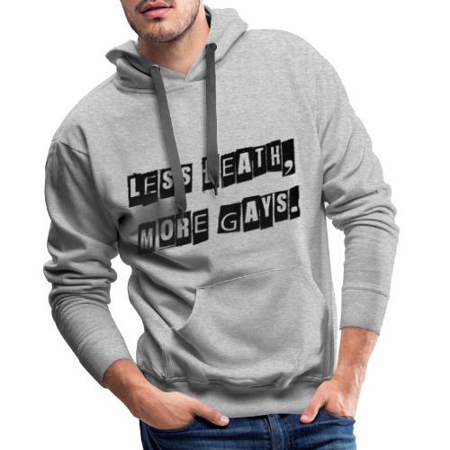 Less Death, More Gays. - Men's Premium Hoodie