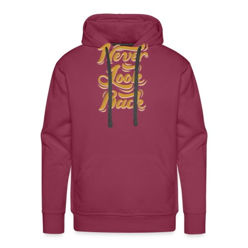 Never look back by Shirtonkel - Männer Premium Hoodie
