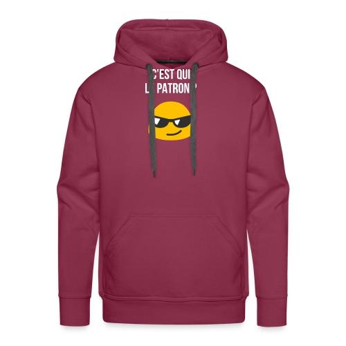 C'est qui le patron ? - Sweat-shirt à capuche Premium pour hommes