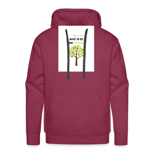 I have an idea and is to be green - Sudadera con capucha premium para hombre