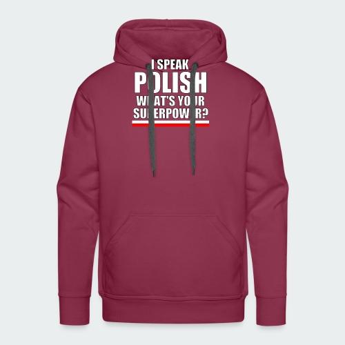 Damska Koszulka Premium I SPEAK POLISH - Bluza męska Premium z kapturem