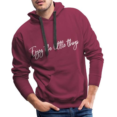 enjoy the little things - Männer Premium Hoodie