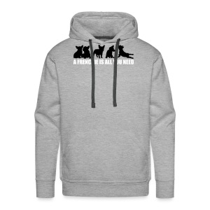 A Frenchie is all you need - freie Farbwahl - Männer Premium Hoodie