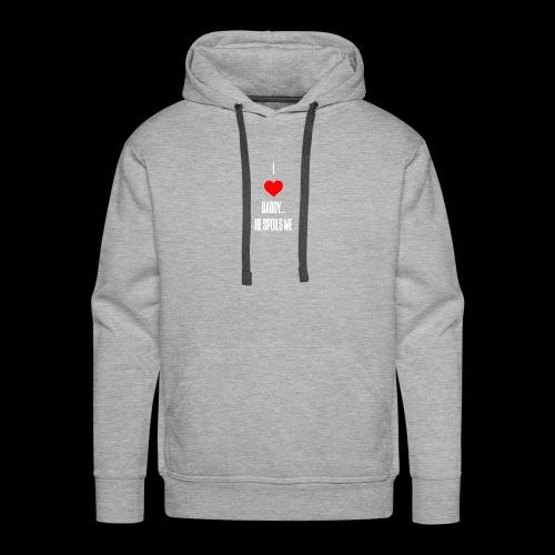 I love daddy... He Spoils Me - Men's Premium Hoodie