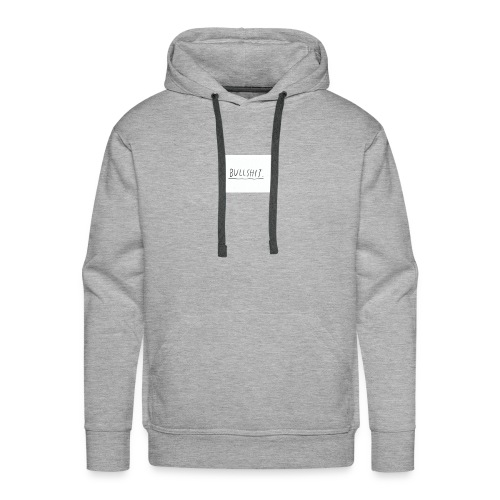 t shirt met tekst 'bullshit' - Mannen Premium hoodie