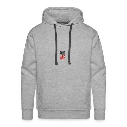 Don't Touch ME - Männer Premium Hoodie