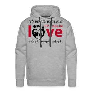 It's never too late to fall in love - Adopt! - Männer Premium Hoodie