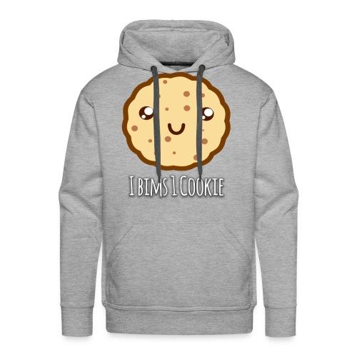 I Bims 1 Cookie - Männer Premium Hoodie