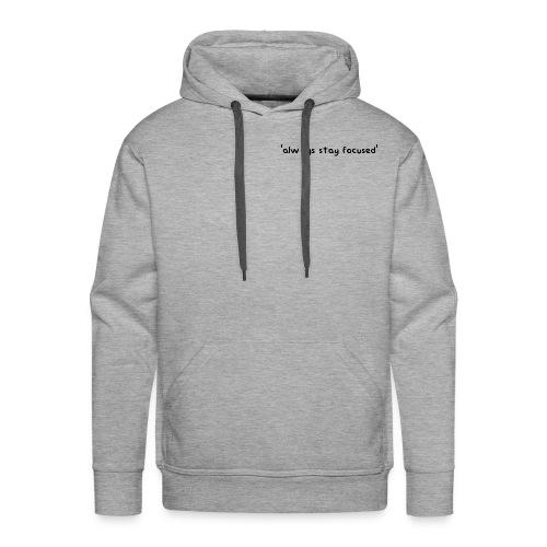 'always stay focused' | dieserJu Official Merch - Männer Premium Hoodie