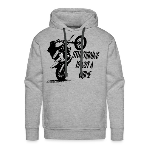 STUNTRIDING IS NOT A CRIME - Männer Premium Hoodie