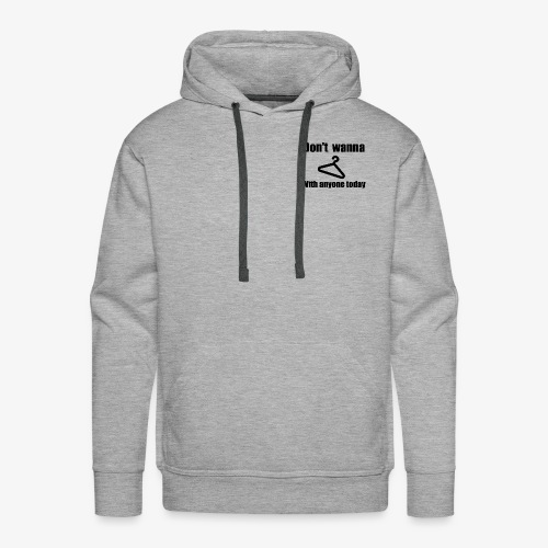 Don't Wanna Hang - Men's Premium Hoodie