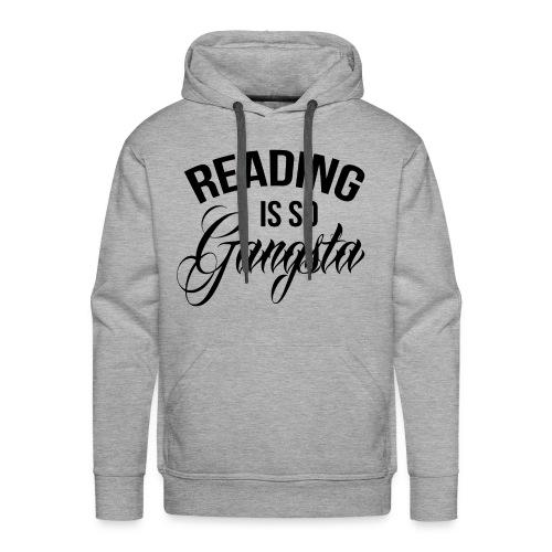 Reading is so Gangsta - Mannen Premium hoodie