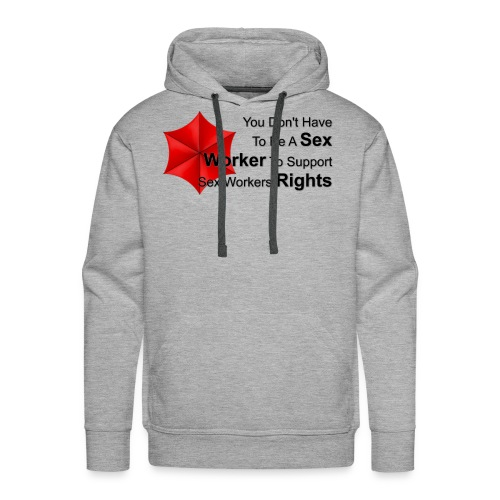 Be A Sex Worker - Men's Premium Hoodie