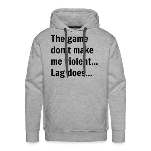 The game don't make me violent... Lag does... - Herre Premium hættetrøje