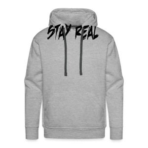 Stay Real - Men's Premium Hoodie