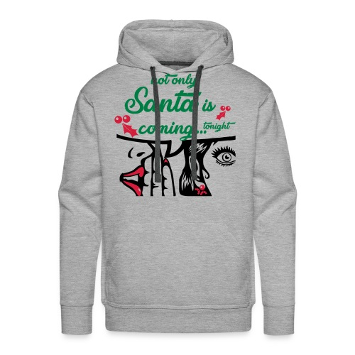 not only santa is coming - Männer Premium Hoodie