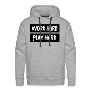 Work Hard Play Hard - Men's Premium Hoodie