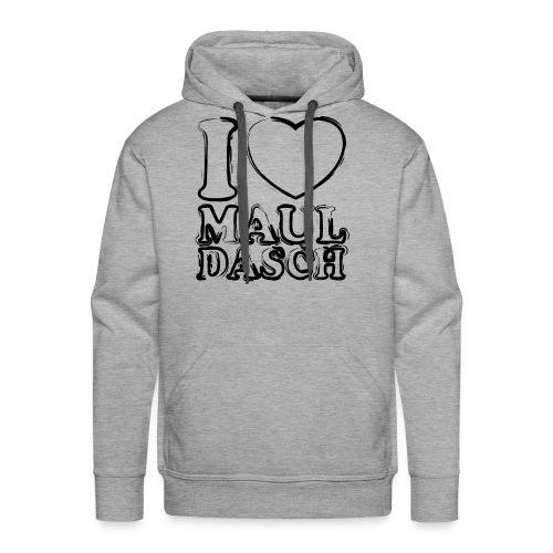 I love Mauldasch - Streetlook - Männer Premium Hoodie