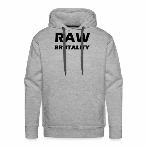 Raw Brutality - Männer Premium Hoodie