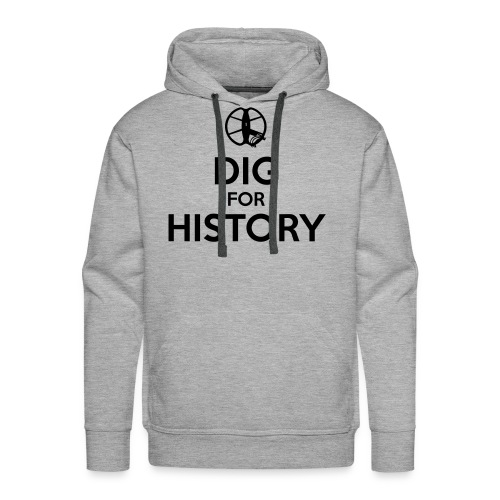 Dig for History 1 - by detonateur - Black - Sweat-shirt à capuche Premium pour hommes