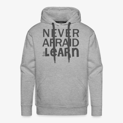 Never afraid to learn - Sweat-shirt à capuche Premium pour hommes
