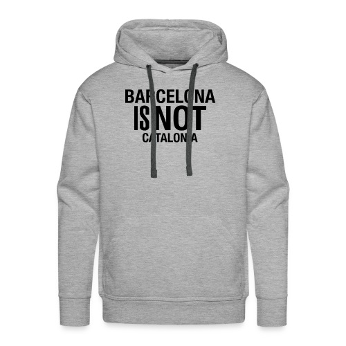 BARCELONA IS NOT SPAIN - Sudadera con capucha premium para hombre
