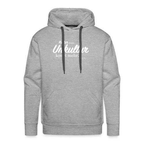 Unkultur kostet mehr / Weiße Schrift - Männer Premium Hoodie
