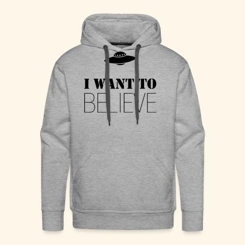 I Want To Believe - Sudadera con capucha premium para hombre