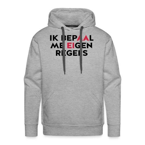 Ik bepaal me eigen regels - Mannen Premium hoodie