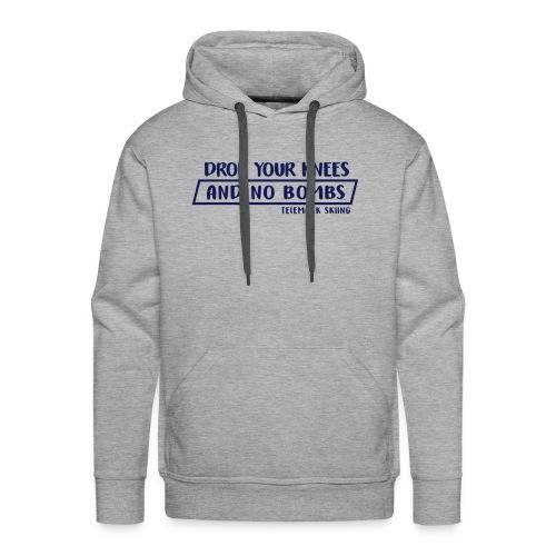 Drop you knees and no bombs - Männer Premium Hoodie