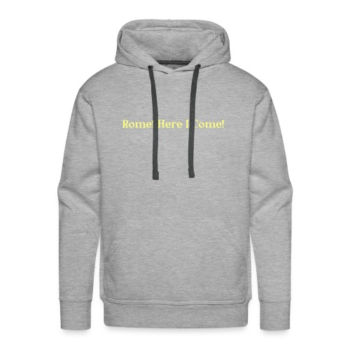 Tshirt_Rome_here_I_come - Mannen Premium hoodie