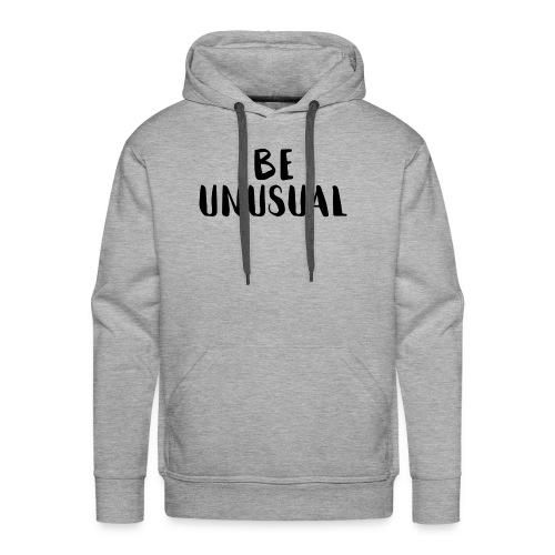 be unusual - Männer Premium Hoodie