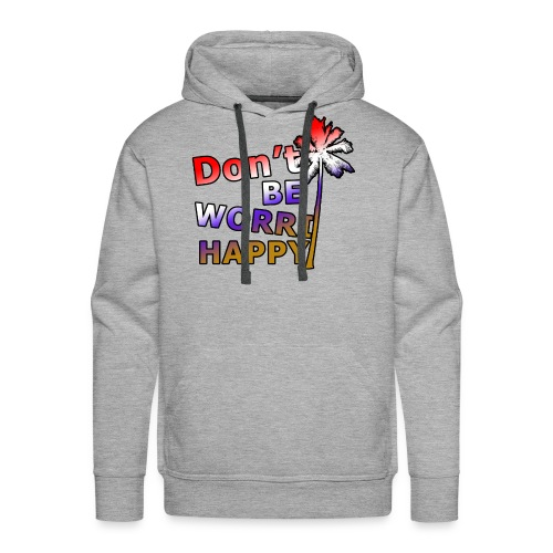 Don't be worri happy - Heren Shirt - Mannen Premium hoodie