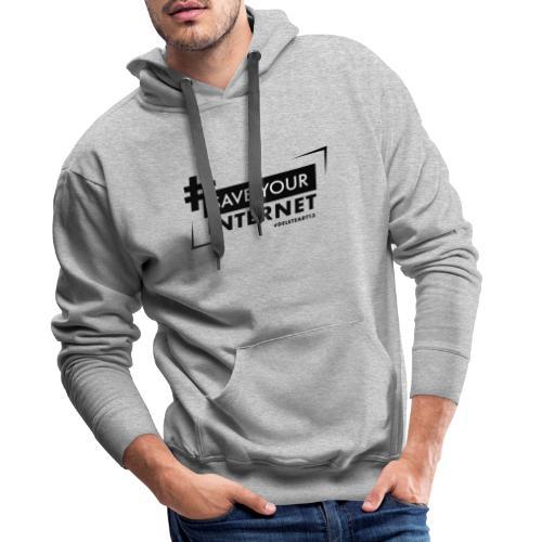#SAVEYOURINTERNET - AGAINST ARTICLE 13! - Men's Premium Hoodie