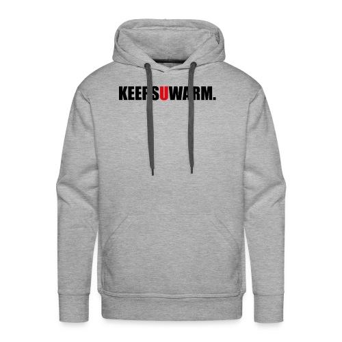 keepsuwarm - Männer Premium Hoodie