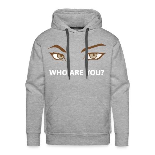Men ! Who are you Man - Sweat-shirt à capuche Premium pour hommes