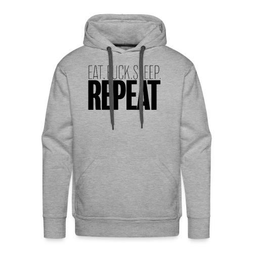 Eat Fuck sleep repeat - Sweat-shirt à capuche Premium pour hommes