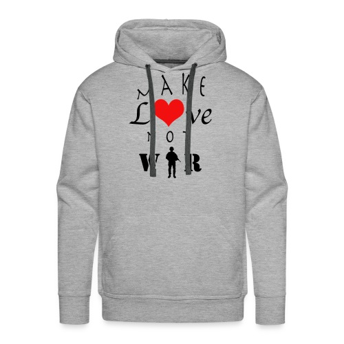 make love not war - Männer Premium Hoodie