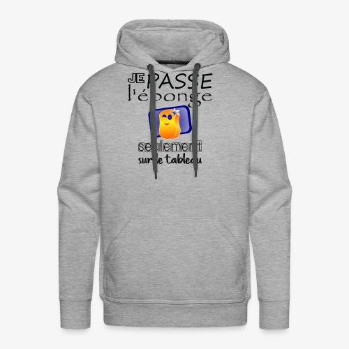 Je passe l'éponge3 - Sweat-shirt à capuche Premium pour hommes