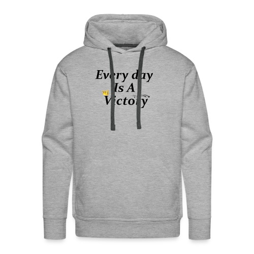 Every Day Is A Victory - Sweat-shirt à capuche Premium pour hommes