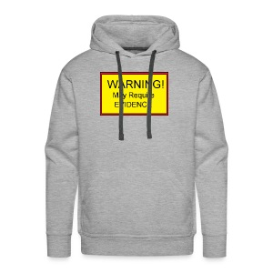 Warning! May require evidence - Men's Premium Hoodie