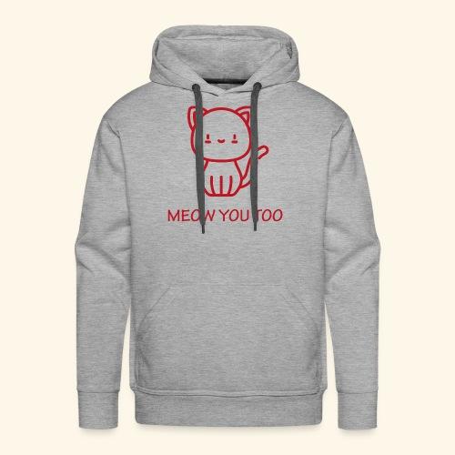 Meow You Too - Miesten premium-huppari