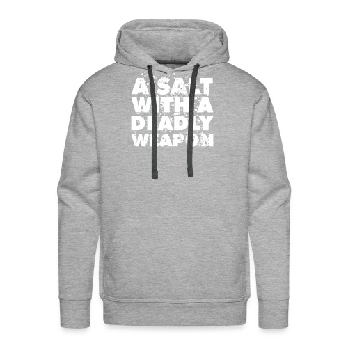 A Salt with a Deadly Weapon White - Men's Premium Hoodie