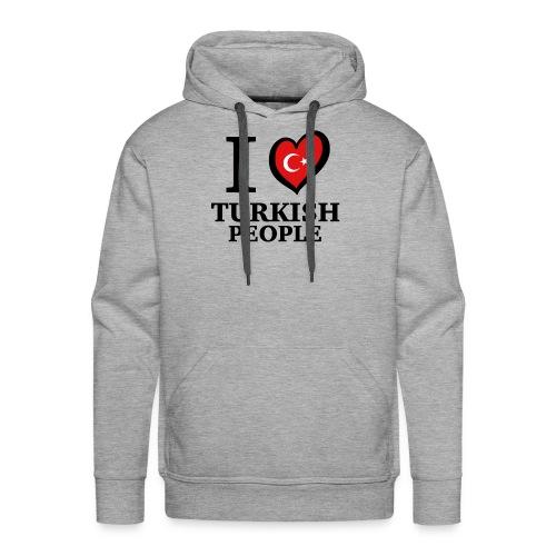 I love turkish people - Turkey Türkei Türkiye - Männer Premium Hoodie