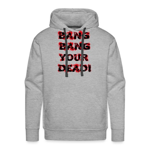 BangBang Your Dead - Männer Premium Hoodie