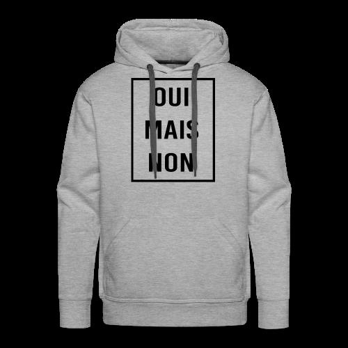 Oui Mais Non ! - Sweat-shirt à capuche Premium pour hommes