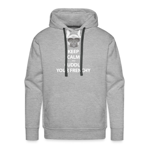 Keep Calm and Cuddle your Frenchy - Männer Premium Hoodie