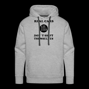 REAL CARS DON´T SHIFT THEMSELVES - Männer Premium Hoodie