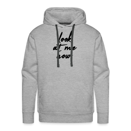 look at me now - Männer Premium Hoodie